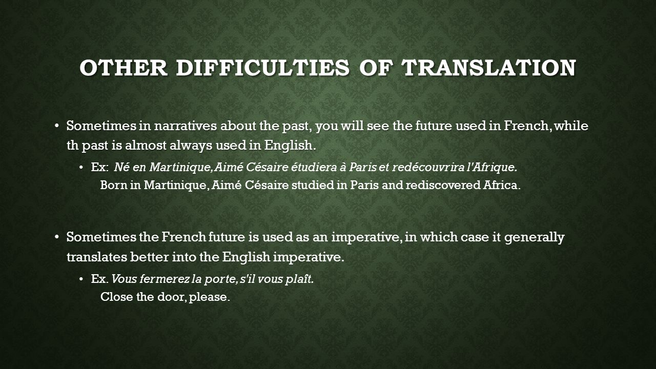 Other difficulties of translation