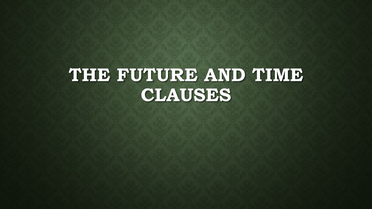 The Future and time clauses
