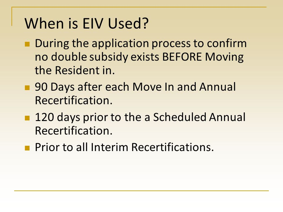 When is EIV Used During the application process to confirm no double subsidy exists BEFORE Moving the Resident in.