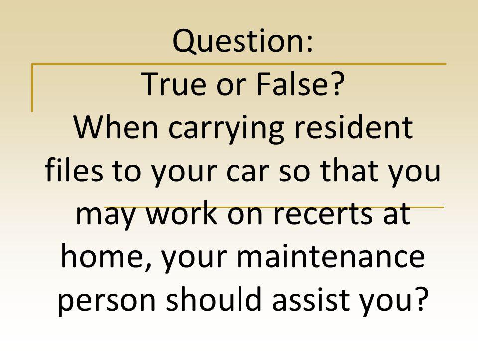 Question: True or False