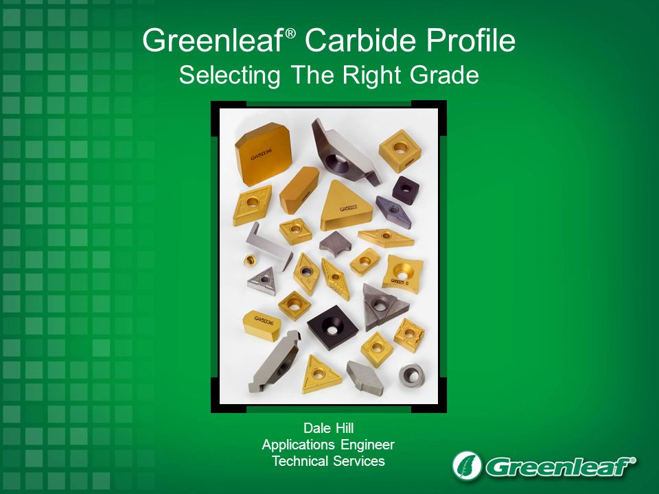 Greenleaf ® Carbide Profile