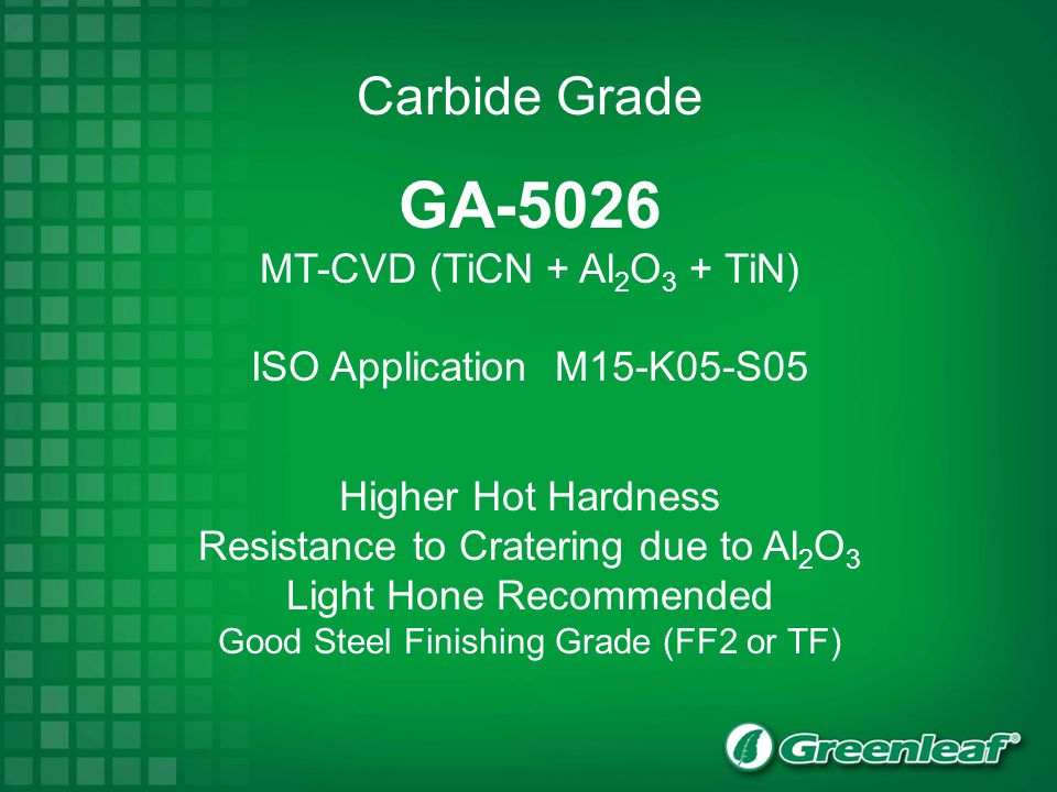 GA-5026 Carbide Grade MT-CVD (TiCN + Al2O3 + TiN)
