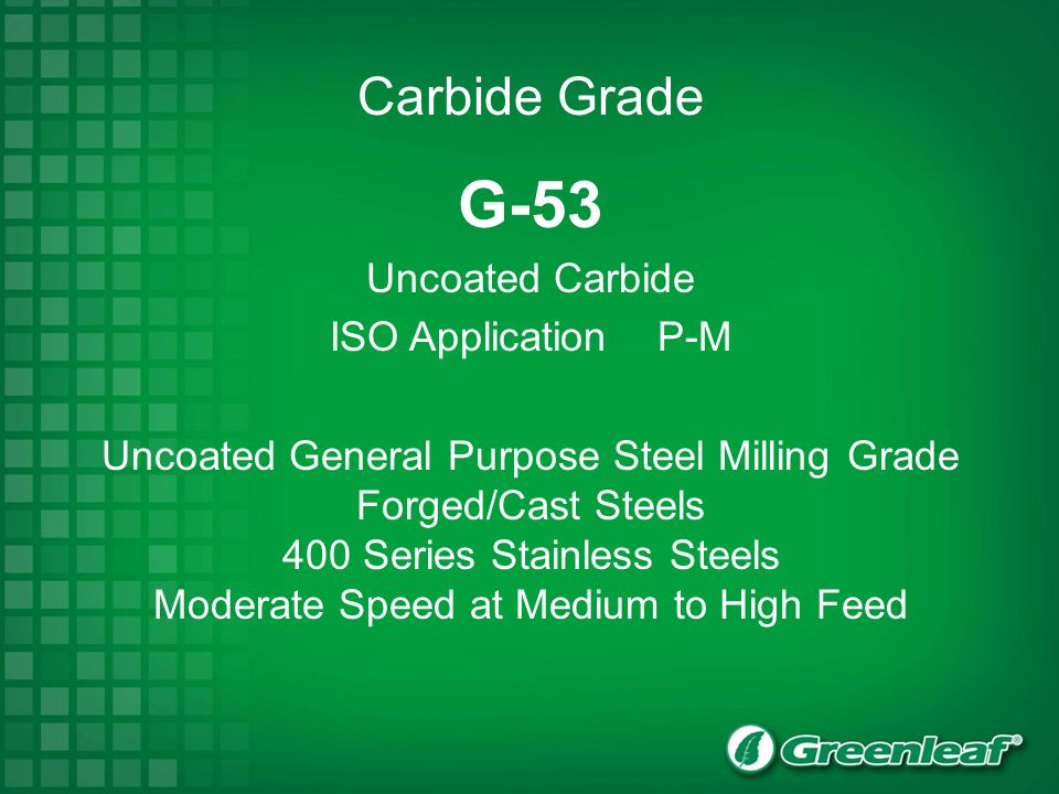 G-53 Uncoated Carbide ISO Application P-M