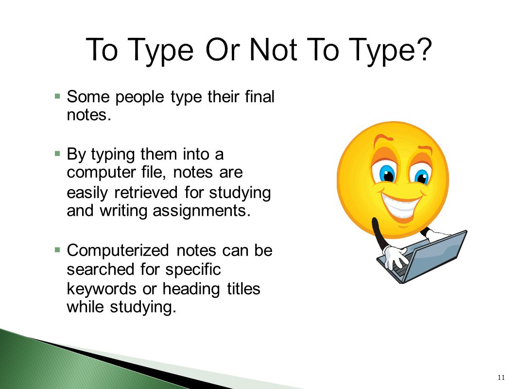 To Type Or Not To Type Some people type their final notes.