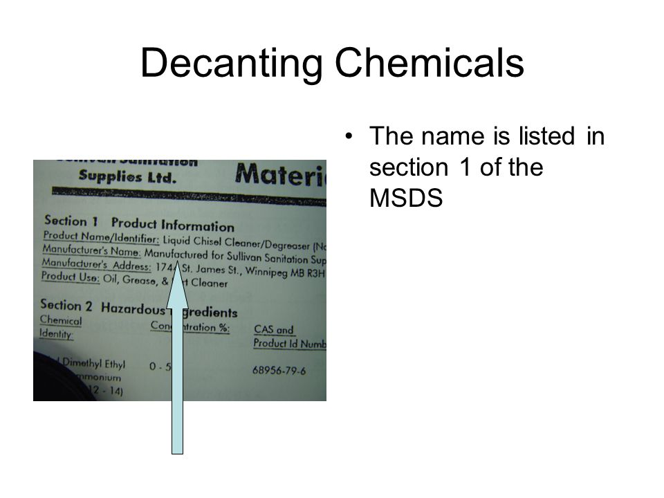 Decanting Chemicals The name is listed in section 1 of the MSDS