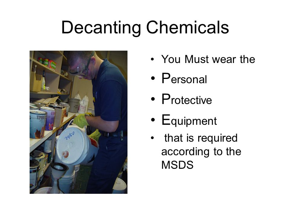Decanting Chemicals Personal Protective Equipment You Must wear the