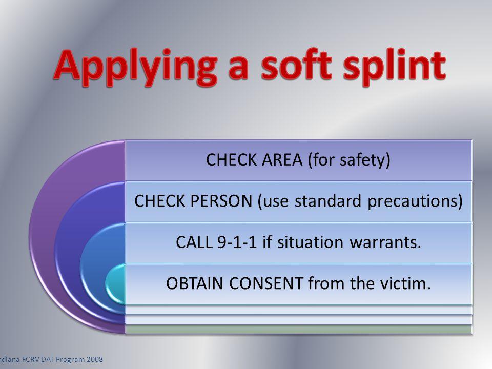 Applying a soft splint Indiana FCRV DAT Program 2008