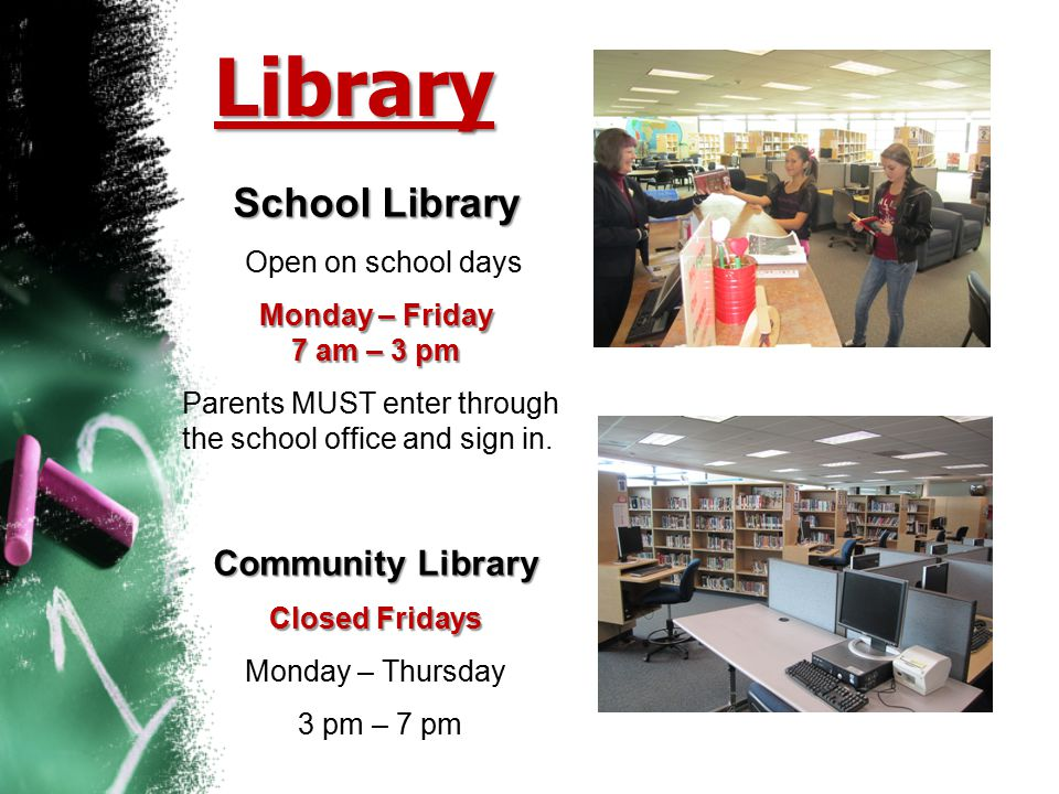 Library School Library Community Library Open on school days