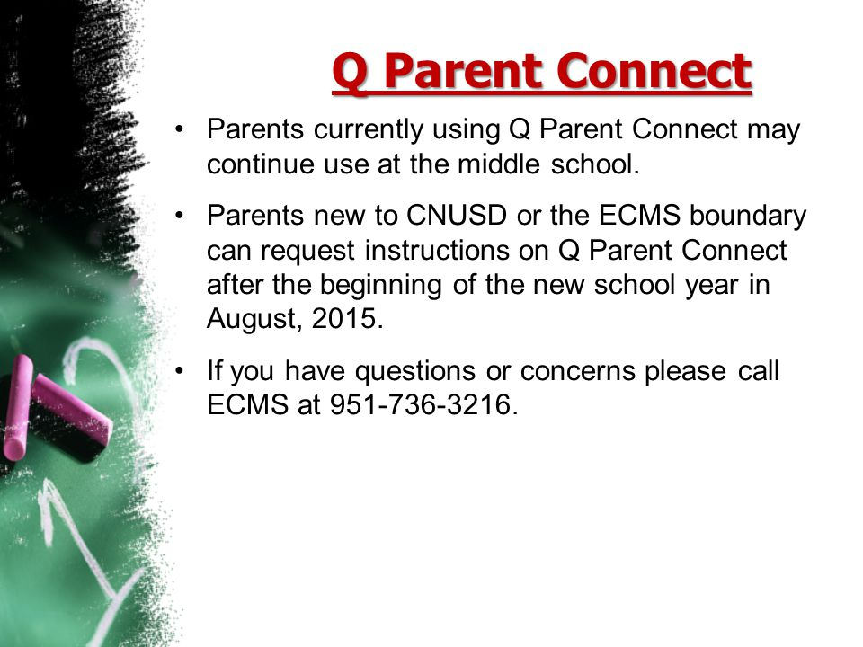 Q Parent Connect Parents currently using Q Parent Connect may continue use at the middle school.