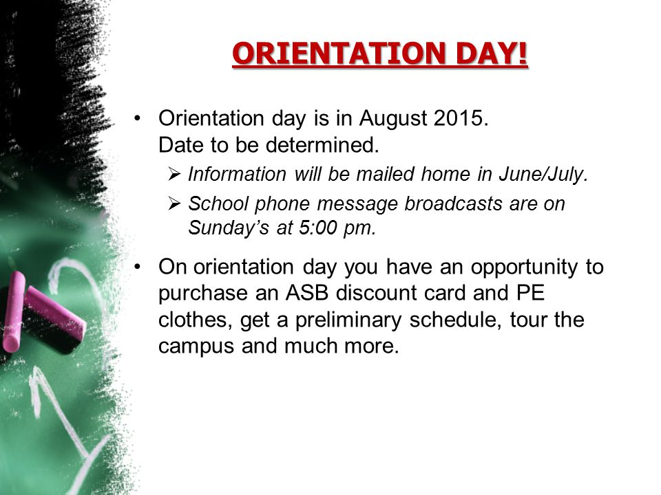 ORIENTATION DAY! Orientation day is in August 2015. Date to be determined.