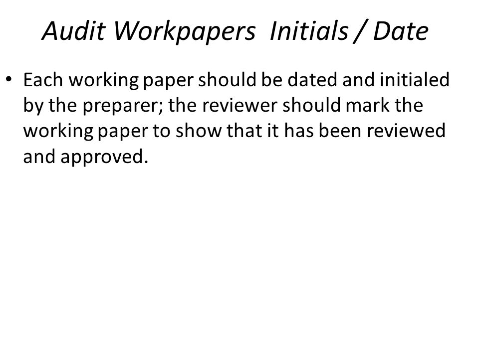 Audit Workpapers Initials / Date