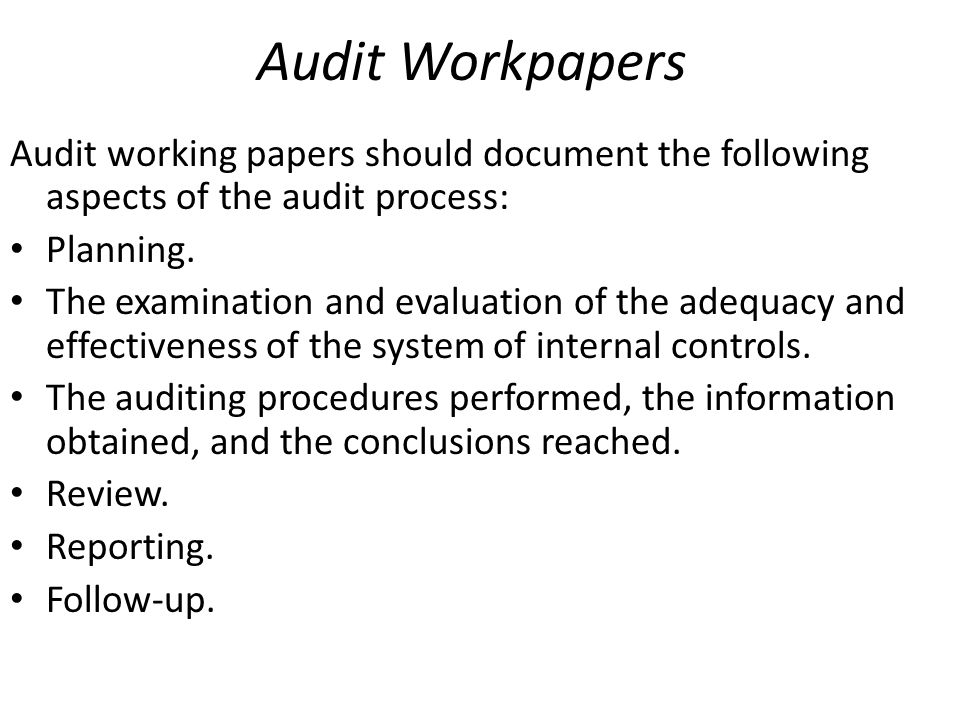 Audit Workpapers Audit working papers should document the following aspects of the audit process: Planning.