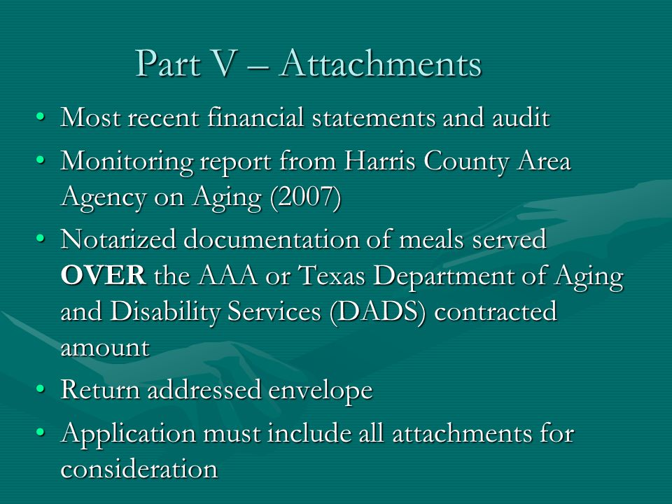 Part V – Attachments Most recent financial statements and audit