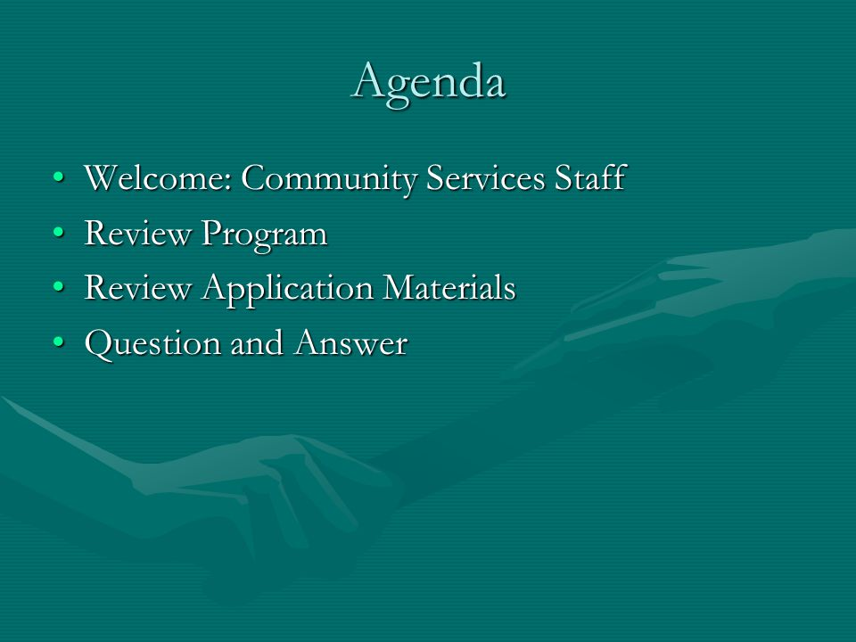 Agenda Welcome: Community Services Staff Review Program
