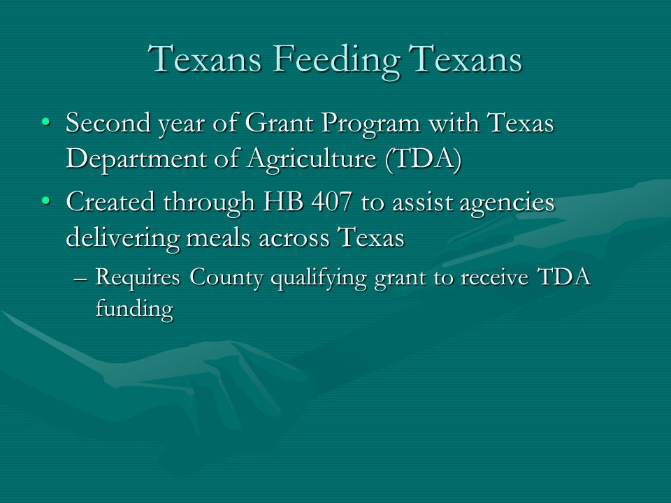 Texans Feeding Texans Second year of Grant Program with Texas Department of Agriculture (TDA)