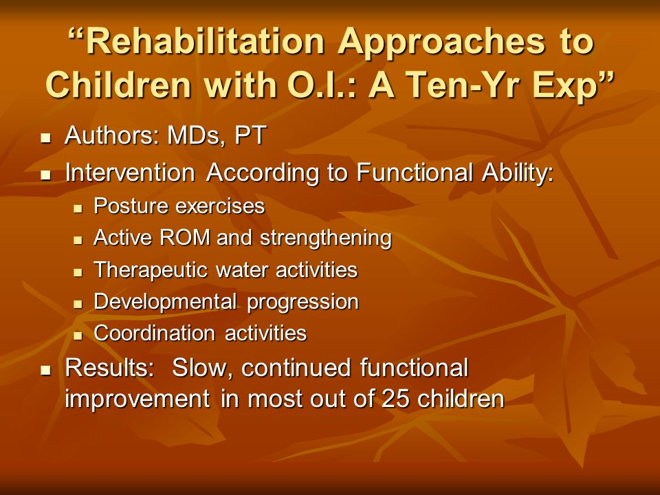 Rehabilitation Approaches to Children with O.I.: A Ten-Yr Exp