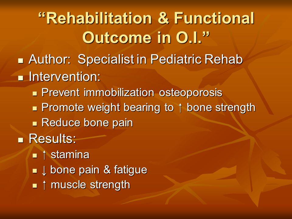 Rehabilitation & Functional Outcome in O.I.