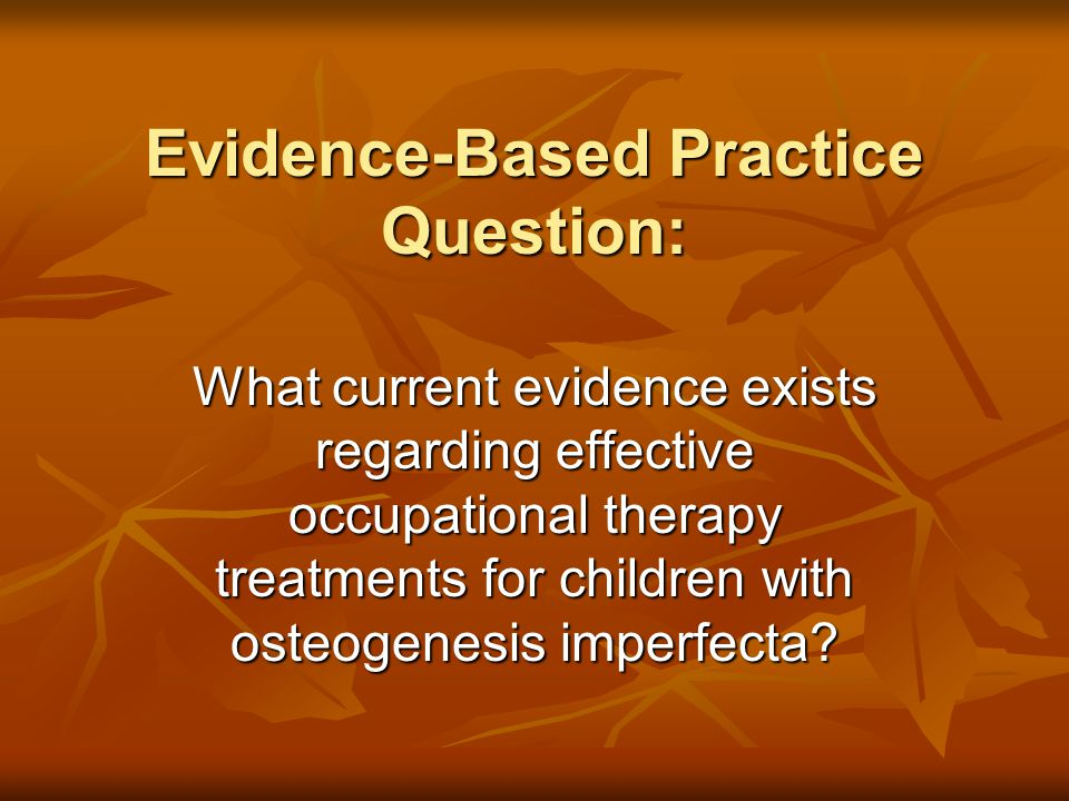 Evidence-Based Practice Question: