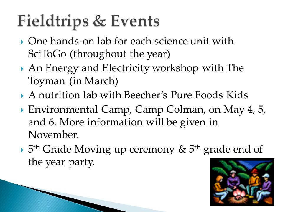 Fieldtrips & Events One hands-on lab for each science unit with SciToGo (throughout the year)