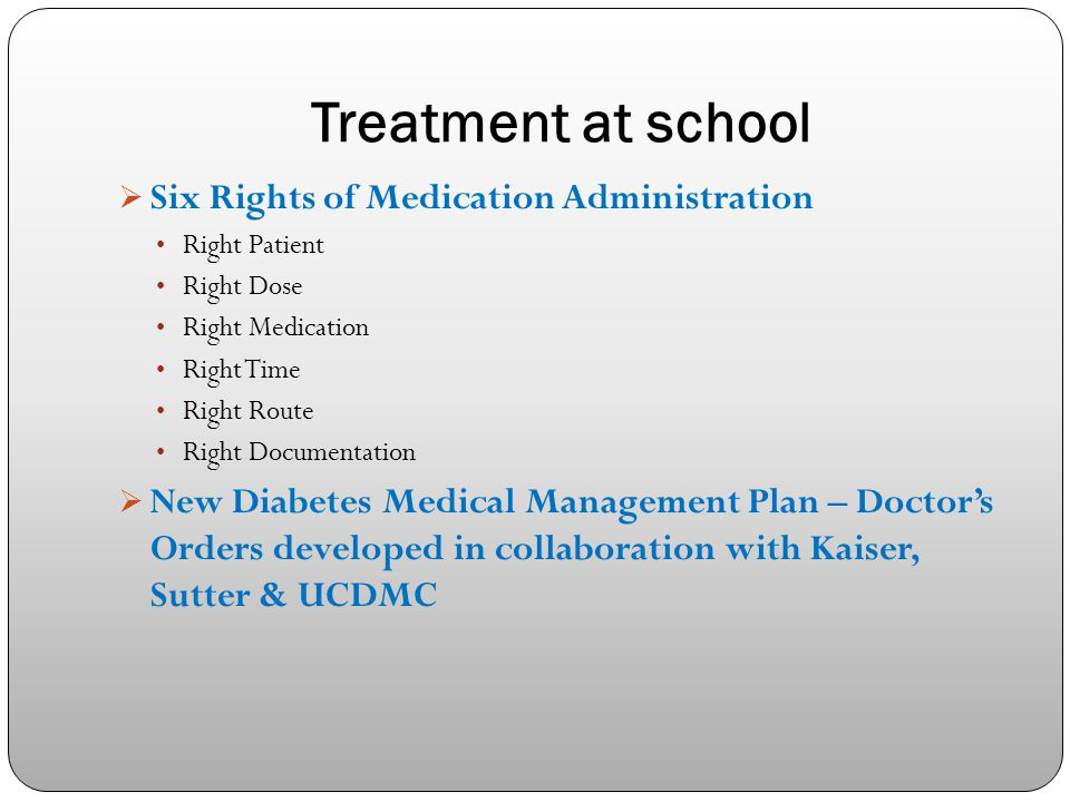 Treatment at school Six Rights of Medication Administration