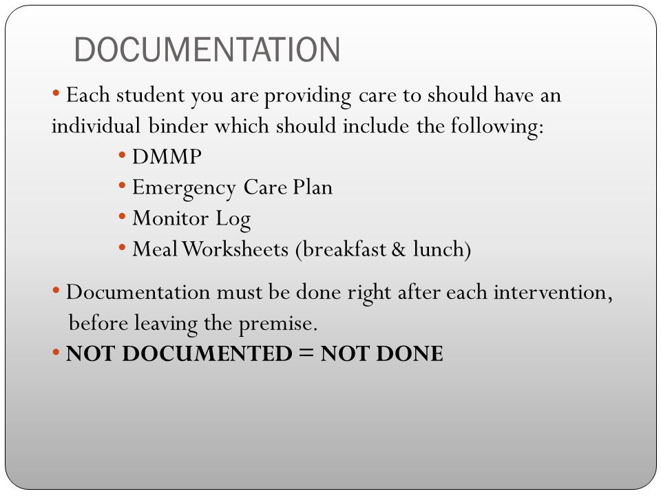 DOCUMENTATION Each student you are providing care to should have an