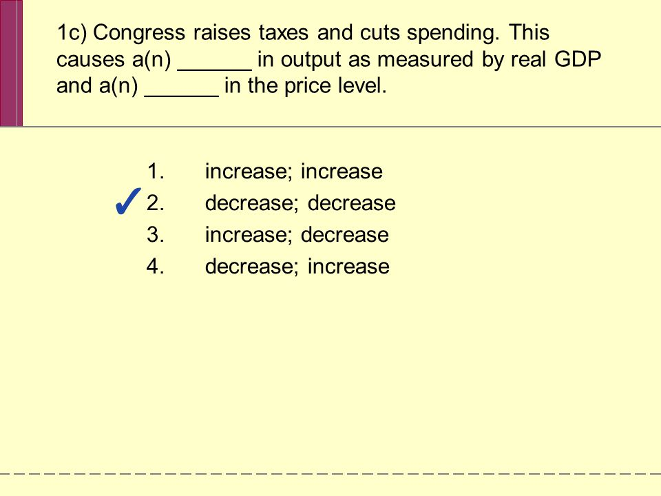 1c) Congress raises taxes and cuts spending
