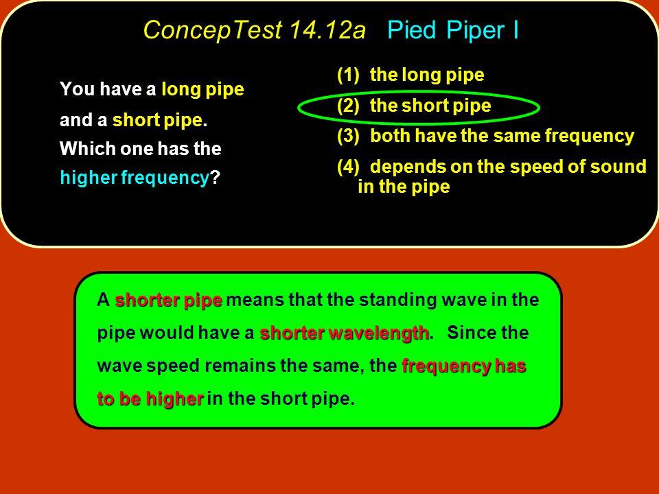 ConcepTest 14.12a Pied Piper I