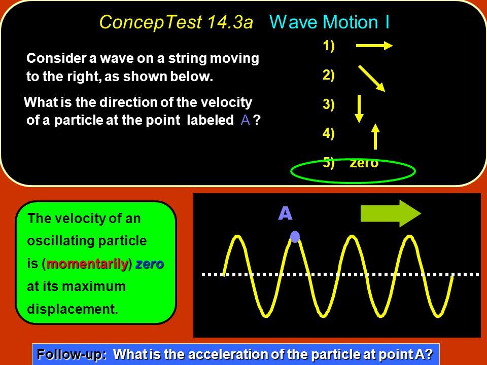 ConcepTest 14.3a Wave Motion I