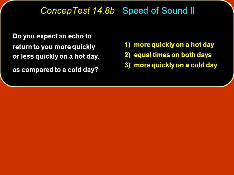 ConcepTest 14.8b Speed of Sound II