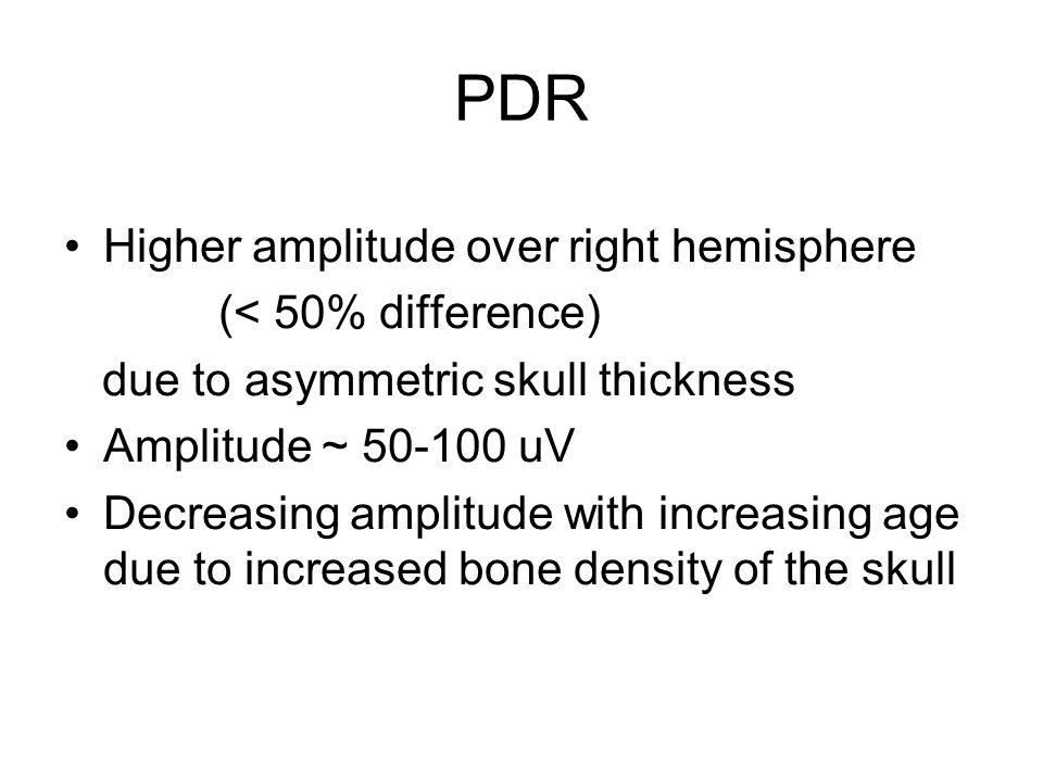 PDR Higher amplitude over right hemisphere (< 50% difference)