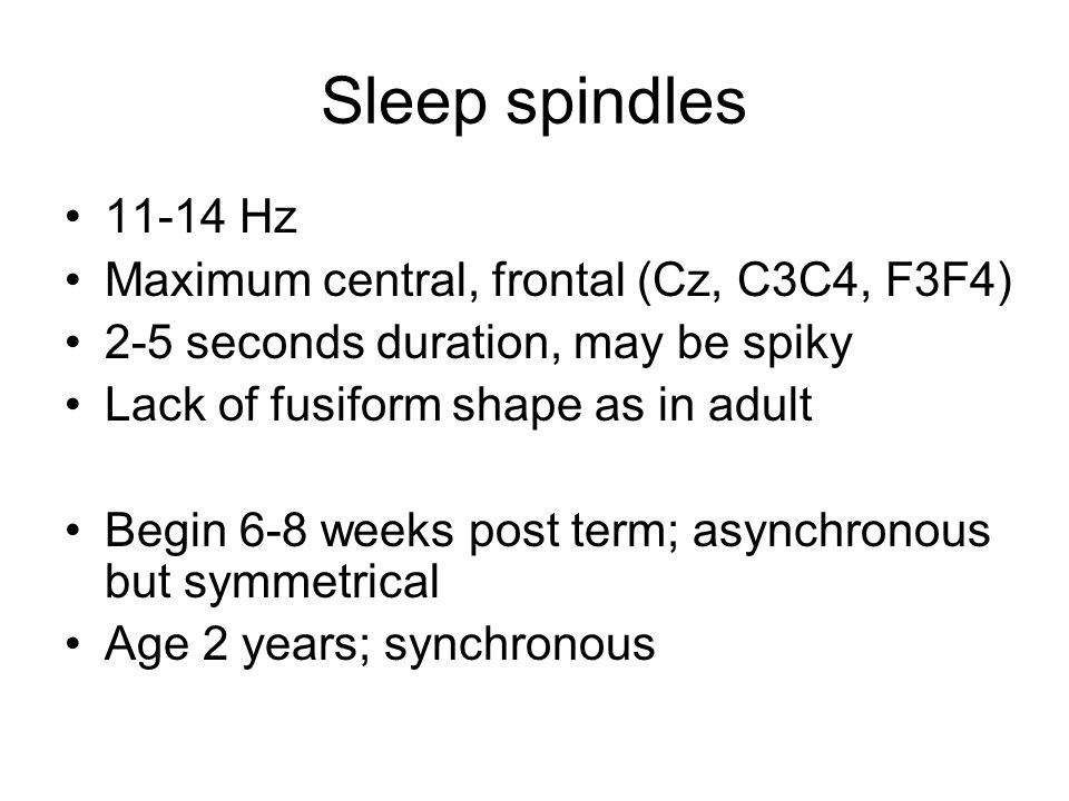 Sleep spindles 11-14 Hz Maximum central, frontal (Cz, C3C4, F3F4)