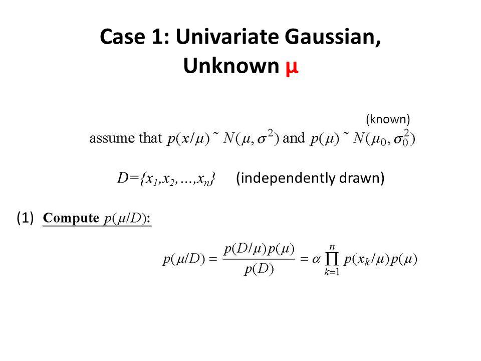 Case 1: Univariate Gaussian, Unknown μ