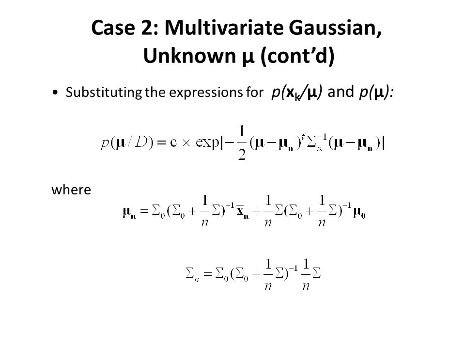 Case 2: Multivariate Gaussian, Unknown μ (cont'd)