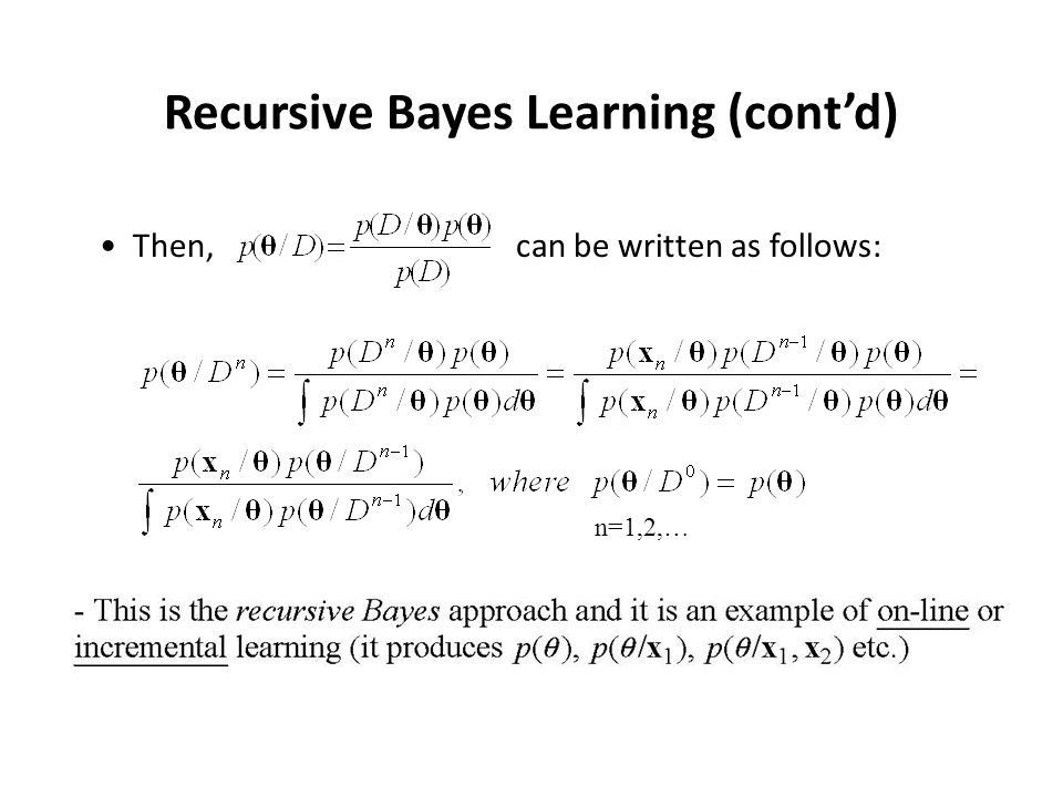Recursive Bayes Learning (cont'd)