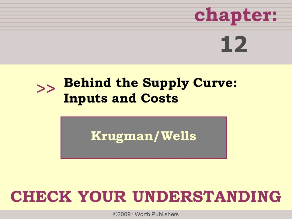 12 >> CHECK YOUR UNDERSTANDING Behind the Supply Curve: