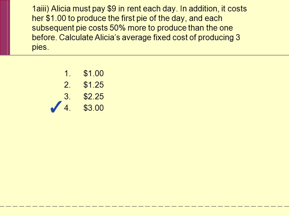 1aiii) Alicia must pay $9 in rent each day
