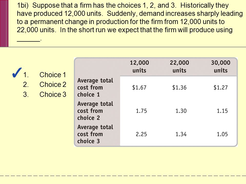 1bi) Suppose that a firm has the choices 1, 2, and 3