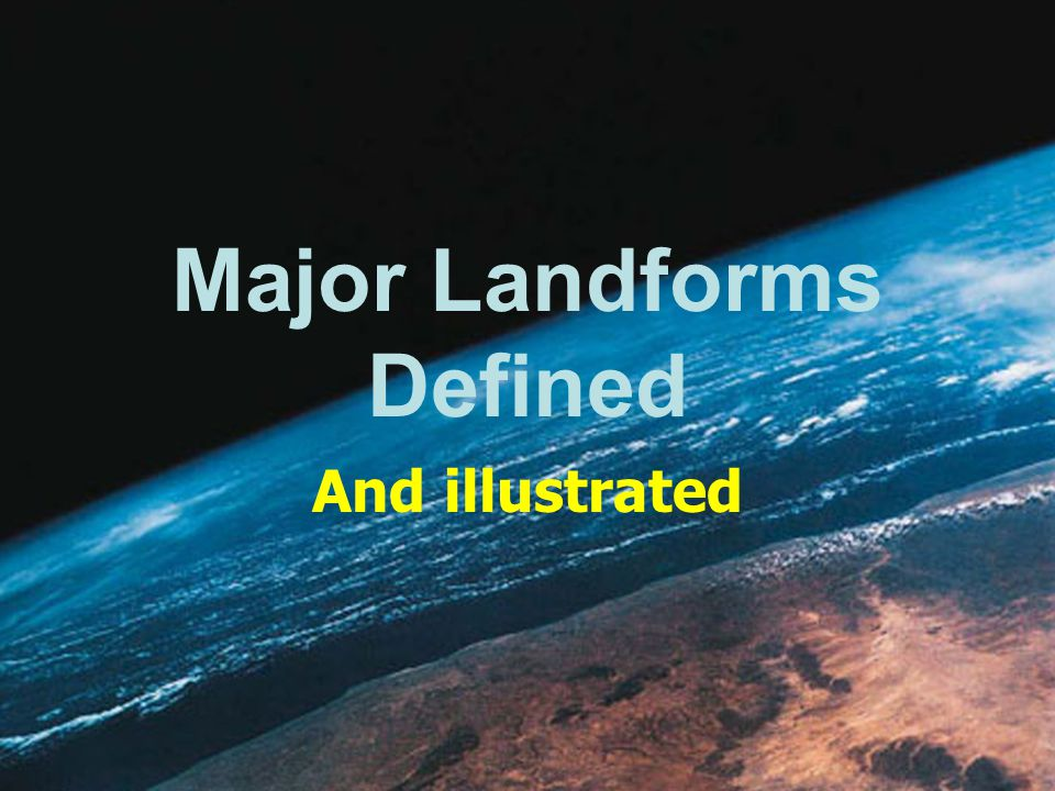 Major Landforms Defined