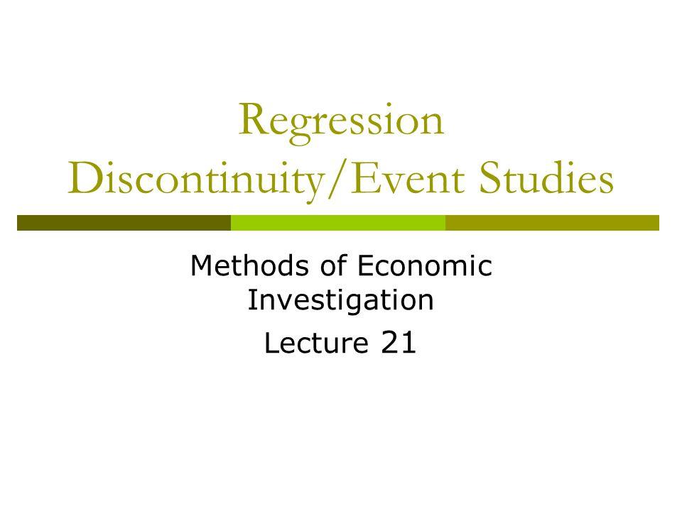 Regression Discontinuity/Event Studies