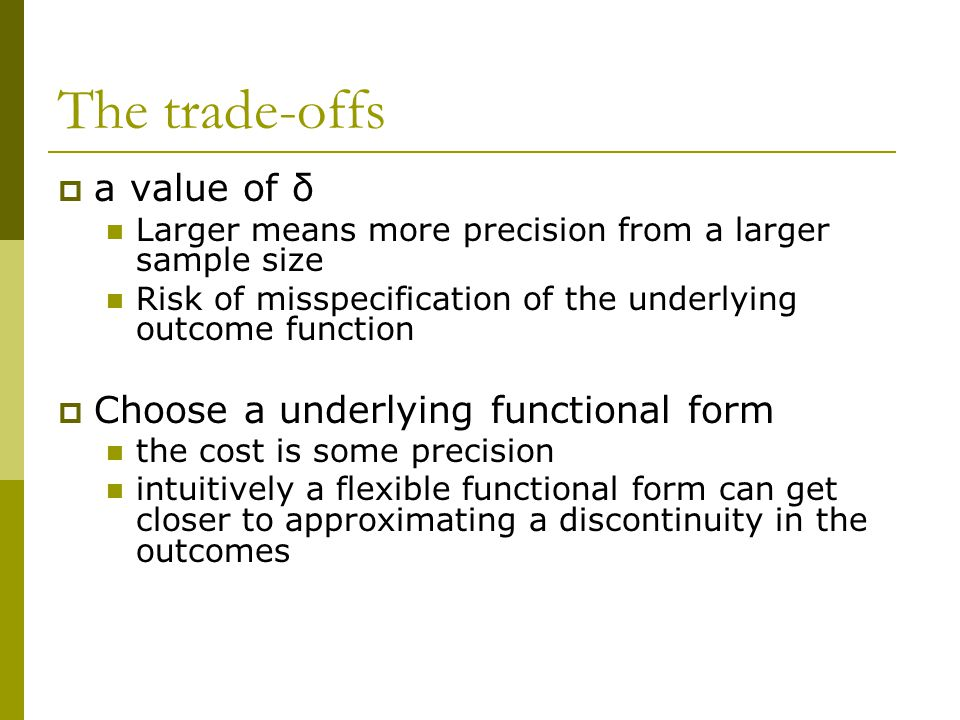 The trade-offs a value of δ Choose a underlying functional form