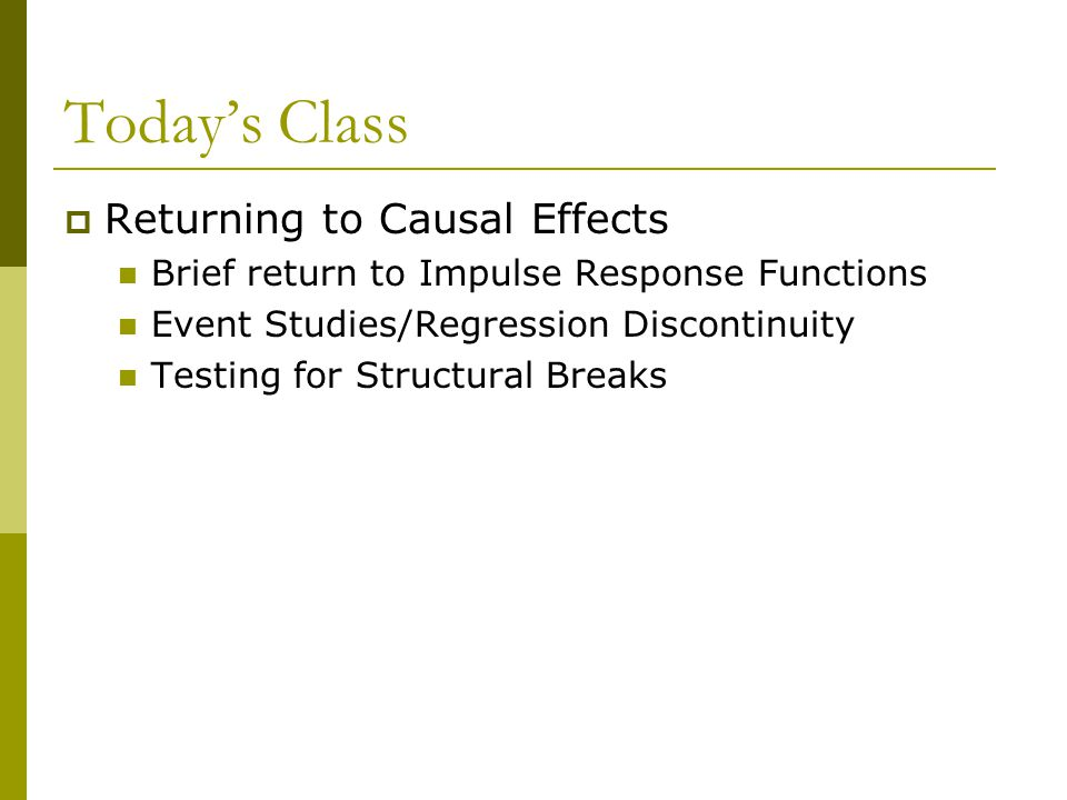 Today's Class Returning to Causal Effects