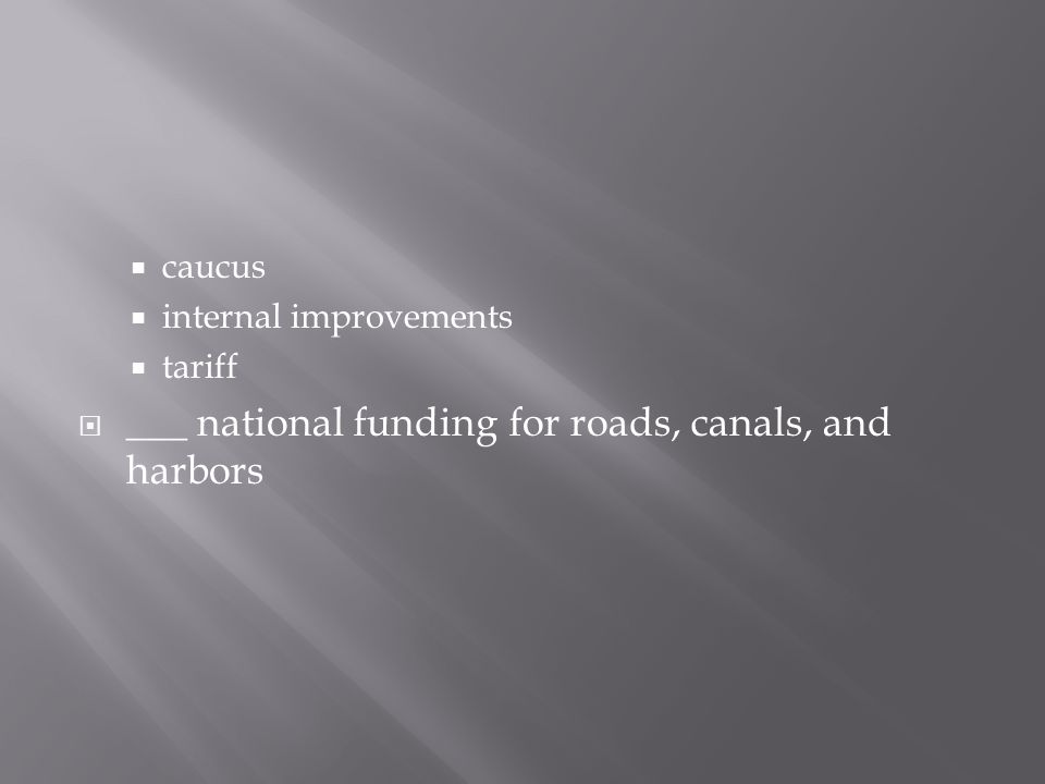 ___ national funding for roads, canals, and harbors