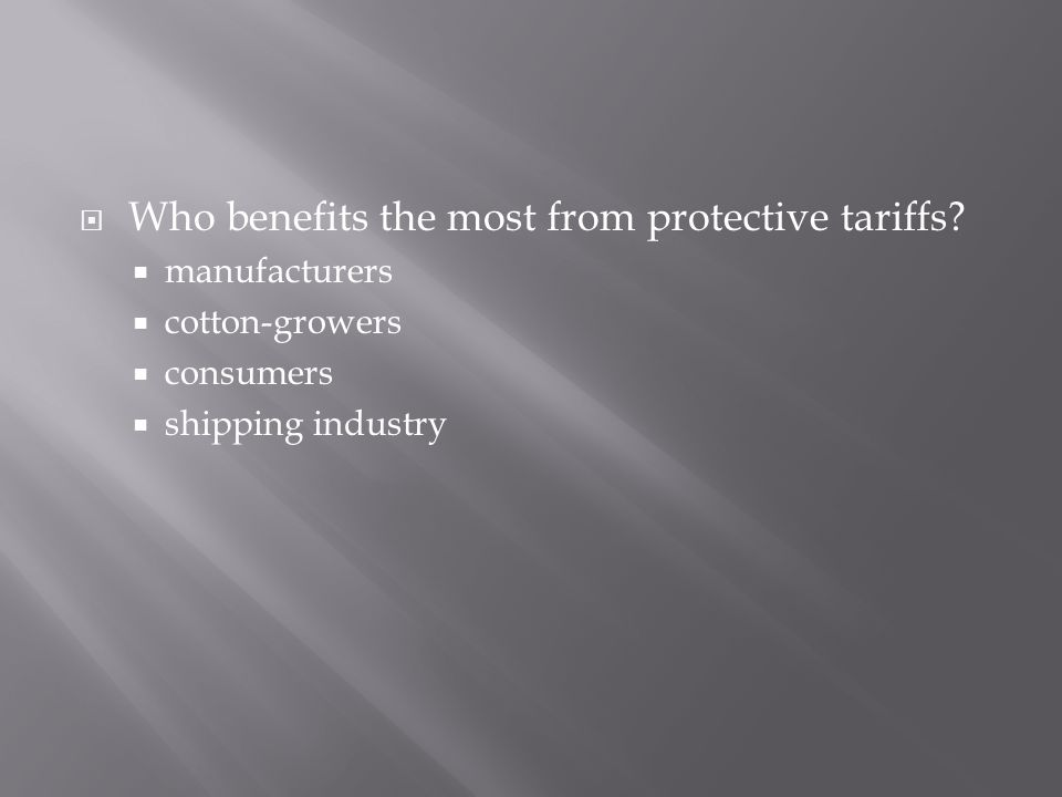 Who benefits the most from protective tariffs
