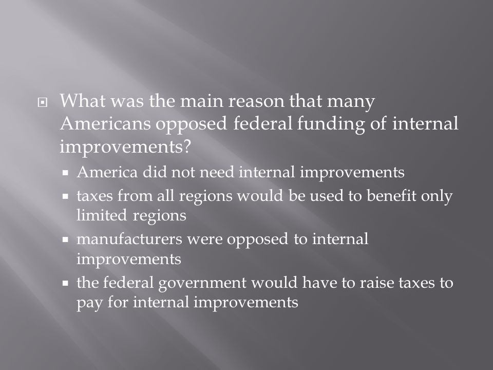 What was the main reason that many Americans opposed federal funding of internal improvements