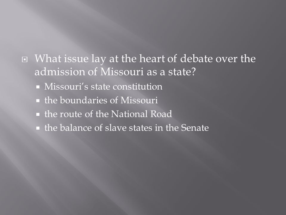 What issue lay at the heart of debate over the admission of Missouri as a state