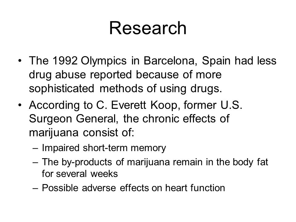 Research The 1992 Olympics in Barcelona, Spain had less drug abuse reported because of more sophisticated methods of using drugs.