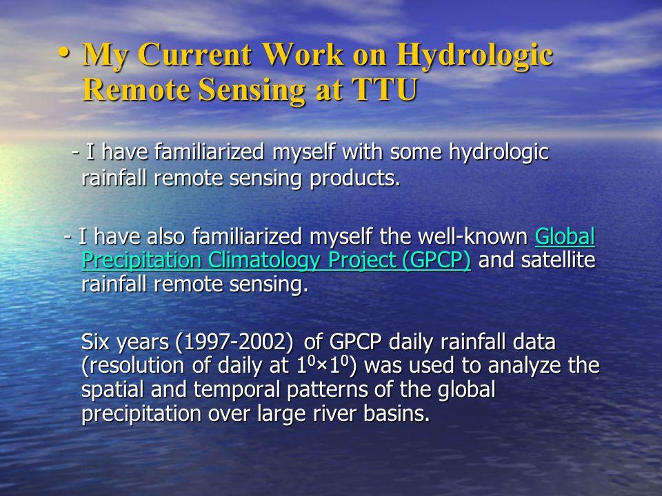 My Current Work on Hydrologic Remote Sensing at TTU