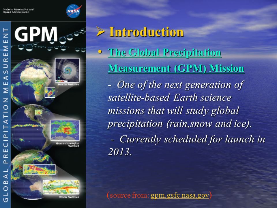 Introduction The Global Precipitation Measurement (GPM) Mission