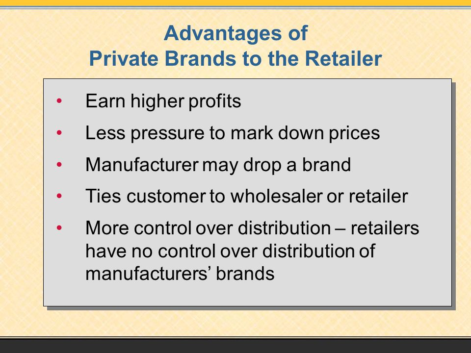 Advantages of Private Brands to the Retailer