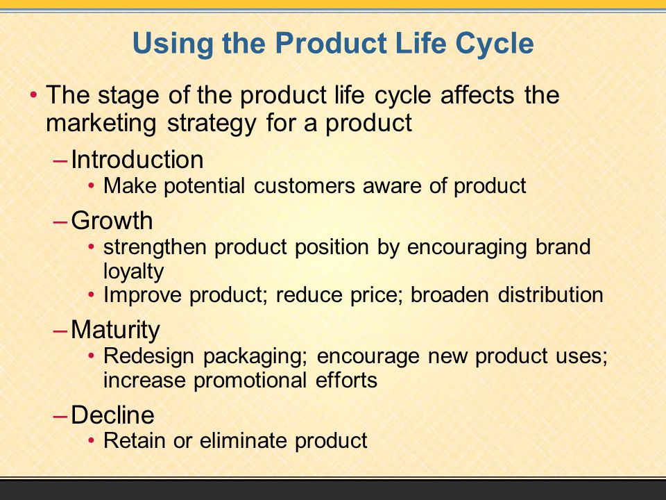 Using the Product Life Cycle